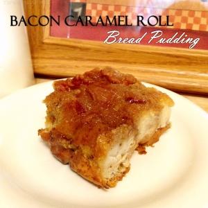 Bacon Caramel Roll Bread Pudding
