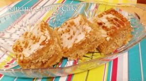 Banana Crumb Cake (aka Best Cake Ever)